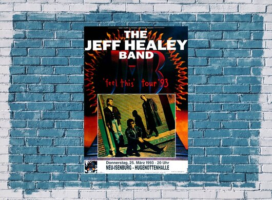 The Jeff Healey Band - Feel This, Neu-Isenburg & Frankfurt 1993 - Konzertplakat