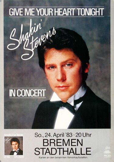 Shakin Stevens - Give Me Your Heart, Bremen 1983 - Konzertplakat